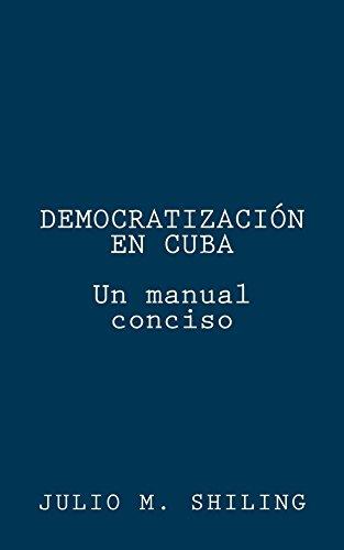 """""""Democratización de Cuba. Un manual conciso"""", (Patria de Martí, 2016)"""